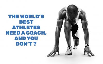 THE WORLD'S BEST ATHLETES NEED A COACH, AND YOU DON'T ?